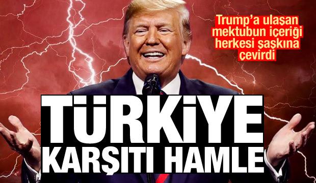 Türkiye karşıtı yeni hamle! Mektup Trump'a ulaştı, herkes şaştı kaldı