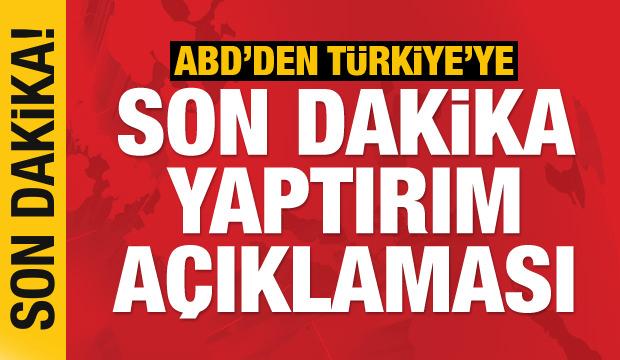ABD'den Türkiye'ye son dakika yaptırım açıklaması