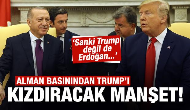Alman medyasından Trump'ı kızdıracak manşet!
