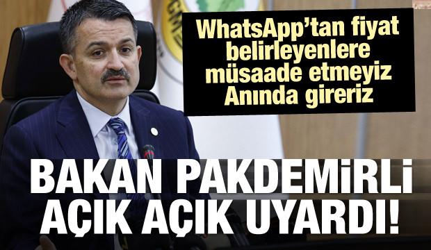 Bakan açık açık uyardı! WhatsApp'tan fiyat belirleyenlere müsaade etmeyiz