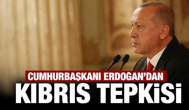 Cumhurbaşkanı Erdoğan'dan Kıbrıs tepkisi