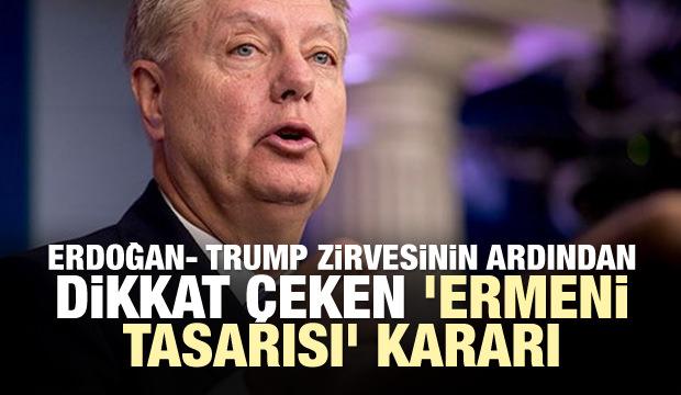 Erdoğan-Trump zirvesinin ardından dikkat çeken 'Ermeni tasarısı' kararı