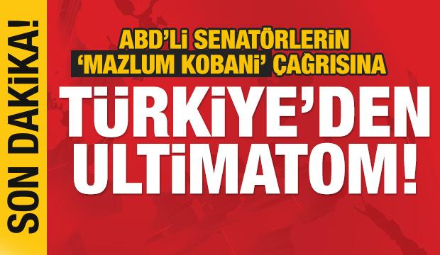 Son dakika haberi:Türkiye'den ABD'ye çok sert 'Mazlum Kobani' tepkisi