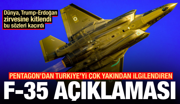 Son Dakika: Trump-Erdoğan görüşürken Pentagon'dan F-35-Türkiye bombası