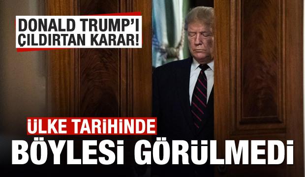 Trump'ı çıldırtan karar! Ülkemiz tarihinde görülmedi!
