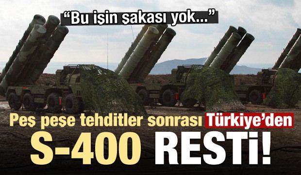 ABD tehdit etmişti! Türkiye'den çok net S-400 resti...