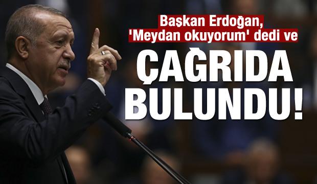 Başkan Erdoğan, 'Meydan okuyorum' deyip çağrıda bulundu