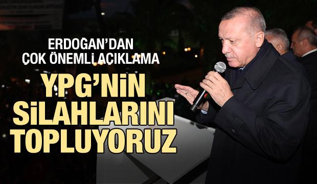 Cumhurbaşkanı Erdoğan: YPG'nin silahlarını topluyoruz