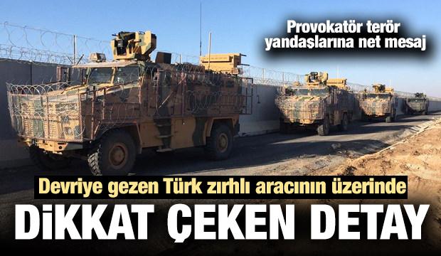 Devriye gezen Türk zırhlı aracın üzerinde dikkat çeken mesaj