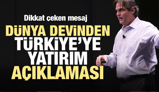Dünya devinden Türkiye'ye yatırım açıklaması! Dikkat çeken mesaj