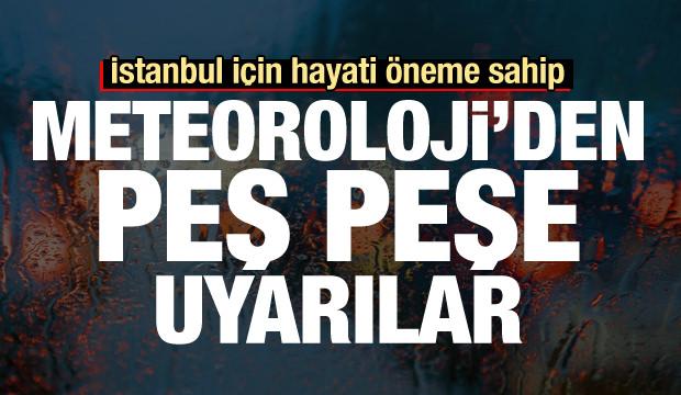 Meteoroloji'den son dakika uyarısı! İstanbul için hayati öneme sahip
