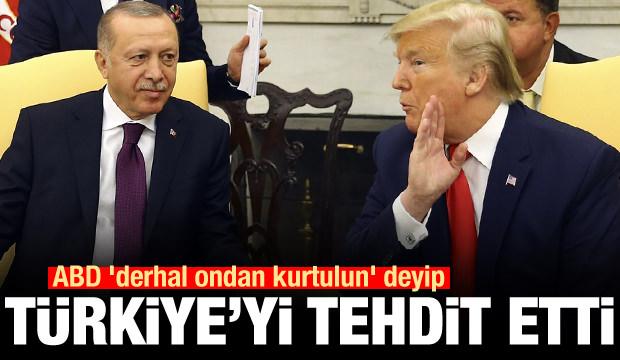 Son Dakika: ABD 'derhal ondan kurtulun' deyip Türkiye'yi tehdit etti
