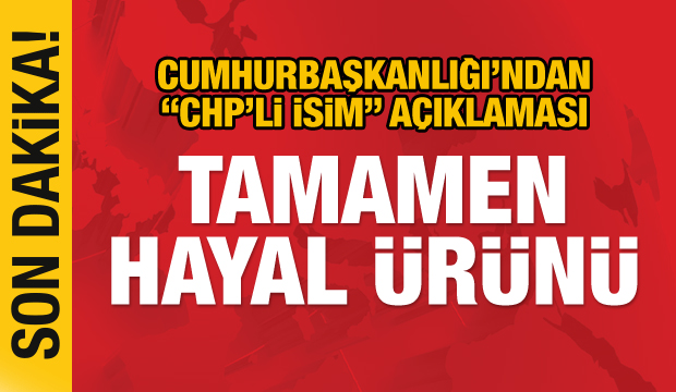 "Son dakika: Külliye'den ""CHP'li isim"" iddiasına yalanlama"