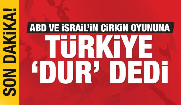 Son dakika: Türkiye, 'Pervasız' diyerek ABD ve İsrail'e resti çekti