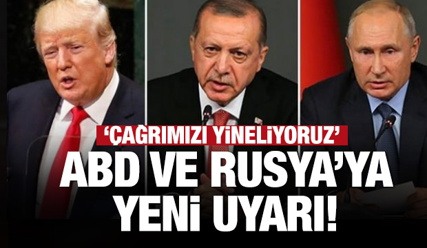 Son Dakika: Türkiye'den ABD ve Rusya'ya uyarı: Çağrımızı yineliyoruz