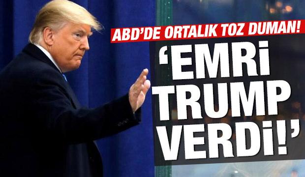 Kilit isimden Trump'ı zora sokan açıklama: 'Emri o verdi'