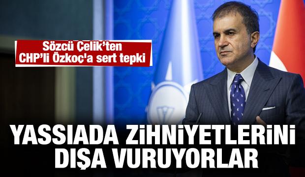 AK Parti Sözcüsü Çelik'ten CHP'li Özkoç'a sert tepki