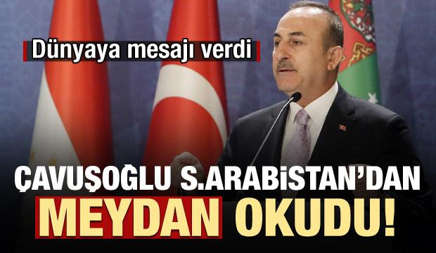 Çavuşoğlu, Suudi Arabistan'dan meydan okudu! Dünyaya mesajı verdi