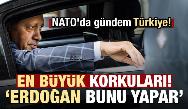 NATO'da gündem Türkiye! En büyük korkuları: Erdoğan bunu yapar...