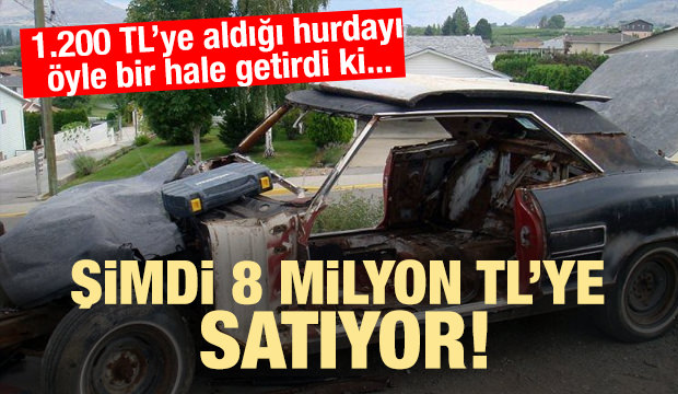1200 TL'ye aldığı aracı şimdi 8 milyon TL'ye satıyor!