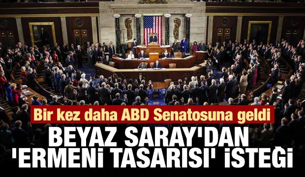 Beyaz Saray istedi Ermeni tasarısı engellendi
