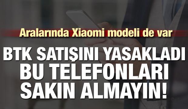 BTK satışını yasakladı: Bu telefonları sakın almayın! Aralarında Xiaomi modeli de var