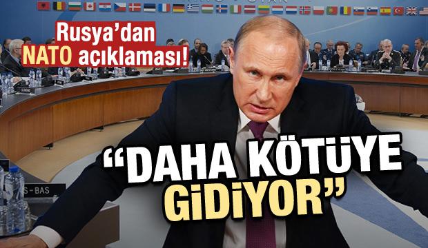 Rusya'dan NATO açıklaması! Daha kötüye gidiyor