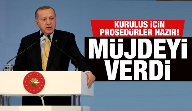 """Son dakika: Erdoğan, """"Kuruluş için prosedürler hazır"""" diyerek duyurdu"""