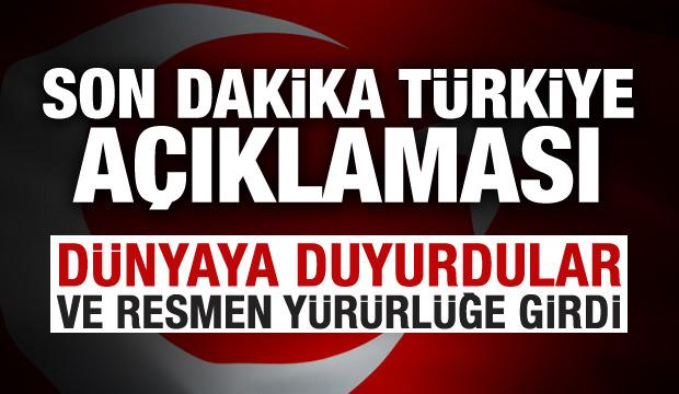 Son dakika Türkiye açıklaması: Resmen yürürlüğe girdi