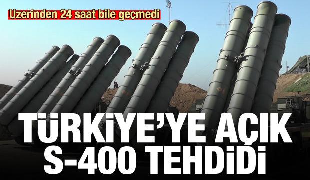 Üzerinden 24 saat bile geçmedi! Türkiye'ye açık S-400 tehdidi
