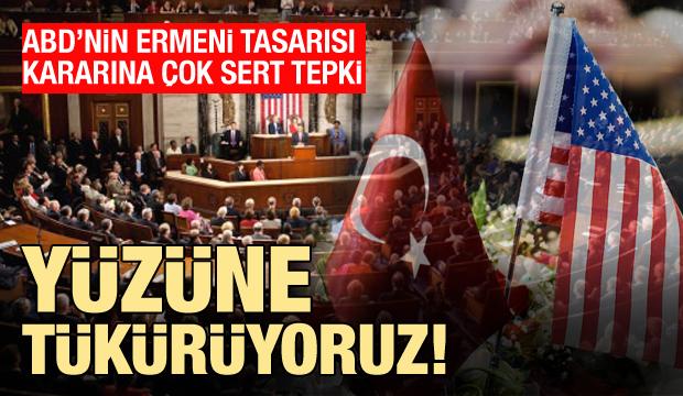 ABD Senatosu'nun Ermeni tasarısı kararına çok sert tepki