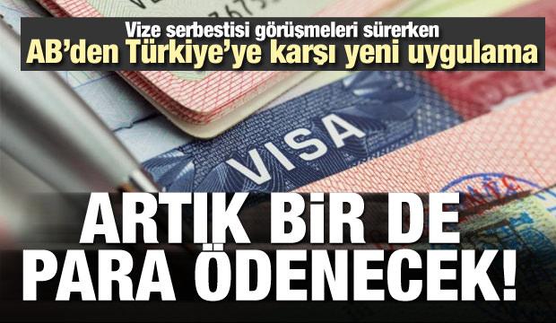 AB'den Türkiye'ye yeni vize uygulaması! 45 TL ödenecek