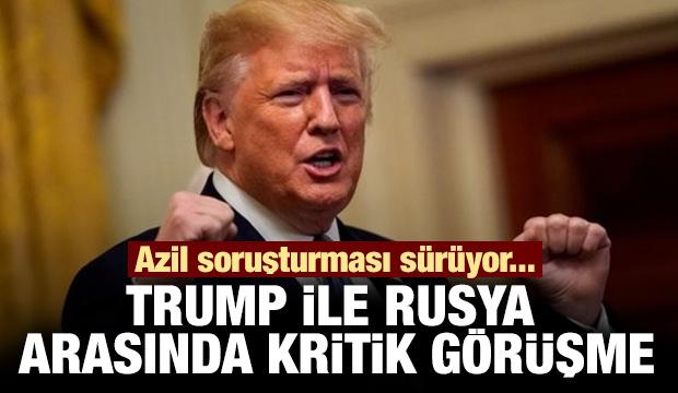 Azil soruşturması sürerken Trump ile Rusya arasında kritik görüşme