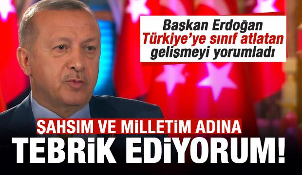 Başkan Erdoğan, Türkiye'ye sınıf atlatan tarihi gelişmeyi yorumladı