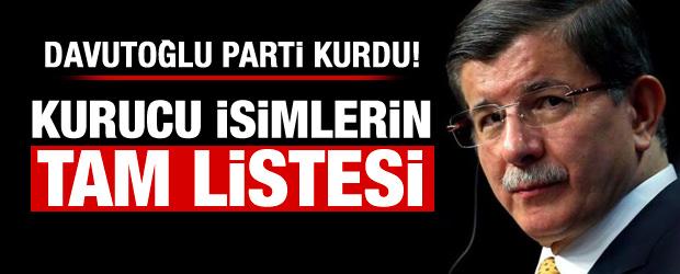 Davutoğlu'nun partisinin Kurucular listesi belli oldu