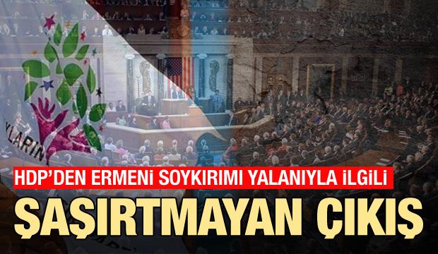 HDP 'Ermeni soykırımı' yalanını savundu, tezkereye 'hayır' dedi!