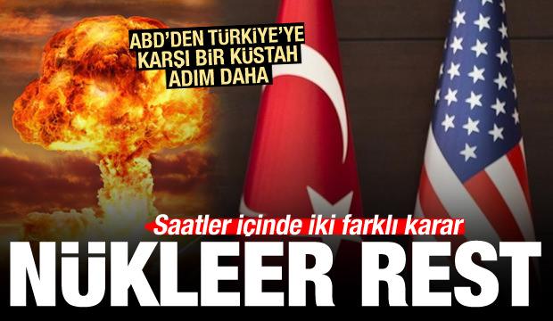 Son Dakika: ABD'den Türkiye'ye karşı yeni atak! Nükleer rest