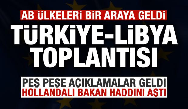 Son dakika: AB'de Türkiye-Libya toplantısı! Peş peşe açıkladılar