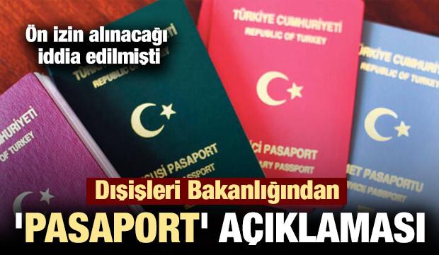 Son dakika haber: Dışişleri'nden 'yeşil ve gri pasaport' açıklaması
