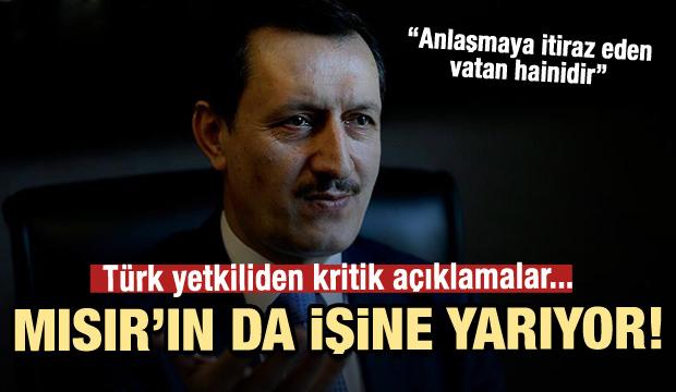Türk yetkiliden kritik açıklama! Anlaşma Mısır'ın da işine yarıyor
