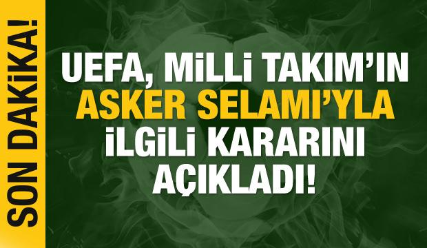 UEFA'dan 'Asker selamı' kararı!