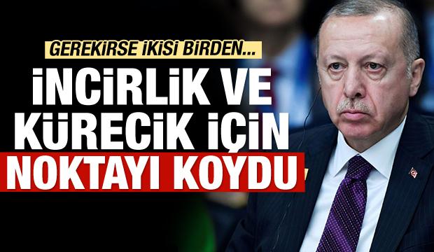 Kürecik ve İncirlik kapatılacak mı? Erdoğan cevap verdi