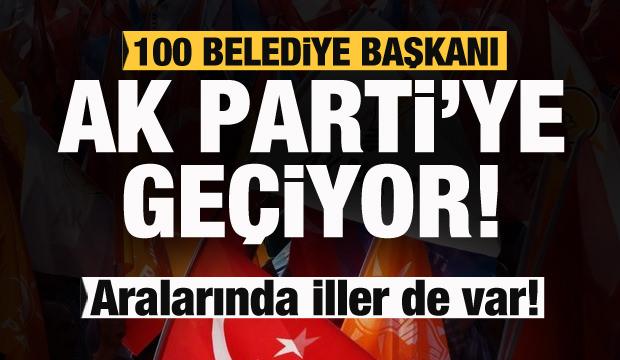 100 belediye başkanı AK Parti'ye geçecek! Aralarında iller de var