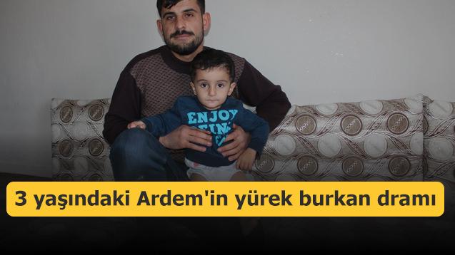 3 yaşındaki Ardem'in yürek burkan dramı