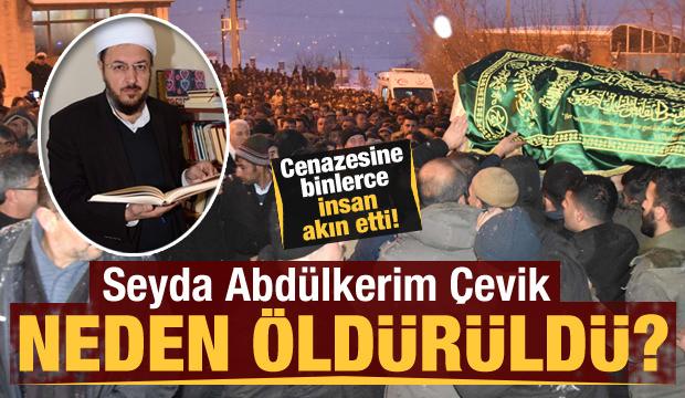 Seyda Abdulkerim Çevik neden öldürüldü? Binlerce kişi uğurladı