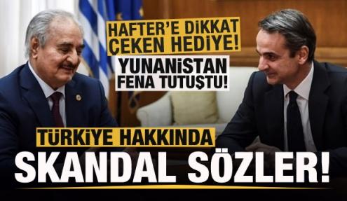 Yunanistan'da skandal sözler! Hafter'e dikkat çeken hediye