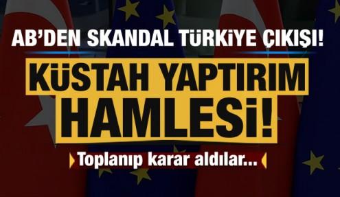 AB'den skandal Türkiye hamlesi! Yaptırım