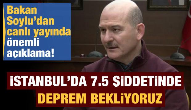 Bakan Soylu açıkladı: İstanbul'da 7.5 şiddetinde deprem bekliyoruz