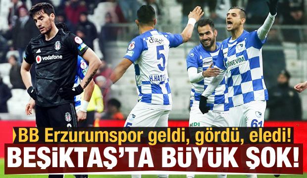 BB Erzurumspor, Beşiktaş'ı kupadan eledi!
