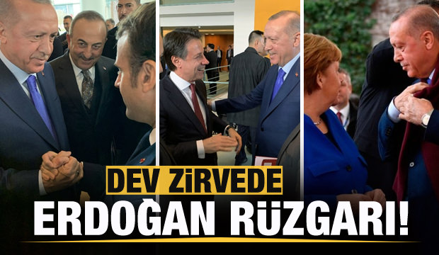 Berlin'deki zirvede Başkan Erdoğan rüzgarı!